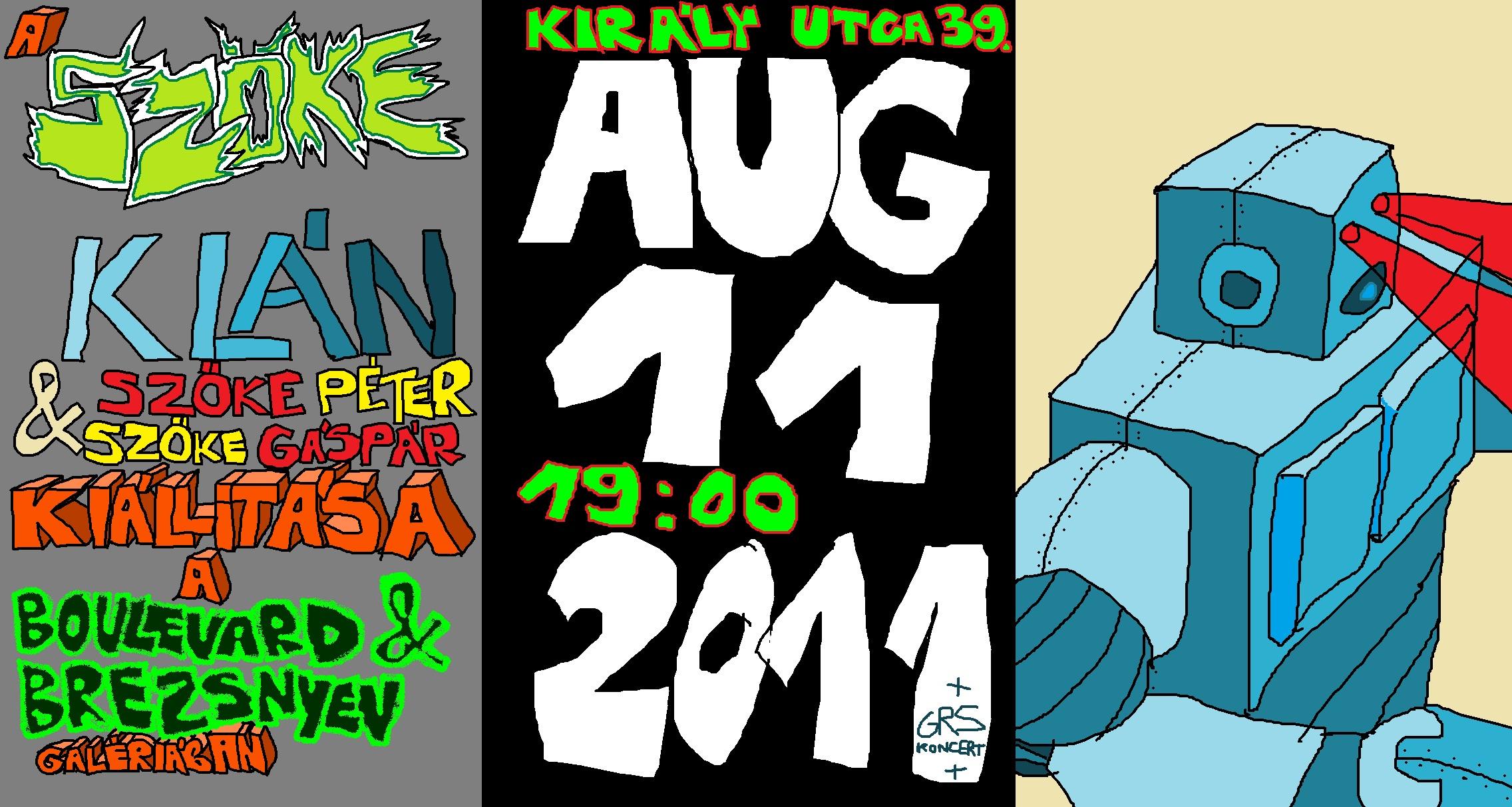 2011.08.11. Jön a Szőke-Klán! – kiállításmegnyitó
